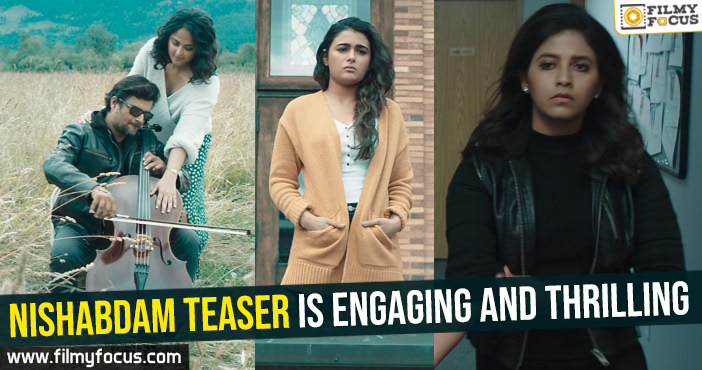 Nishabdam teaser is engaging and thrilling