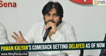 Pawan Kalyan's comeback getting delayed as of now
