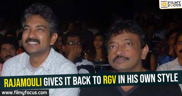 Rajamouli gives it back to RGV in his own style