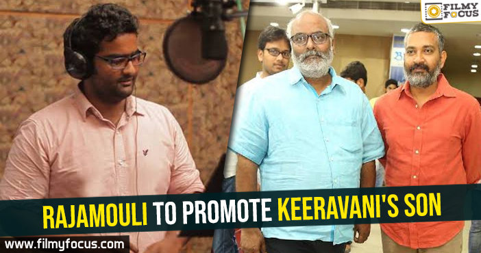 Rajamouli to promote Keeravani's son