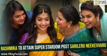 Rashmika to attain super stardom post Sarileru Neekevvaru