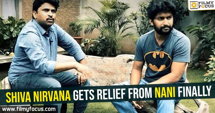 Shiva Nirvana gets relief from Nani finally