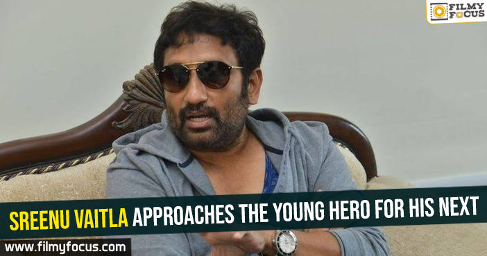 Sreenu Vaitla approaches the young hero for his next