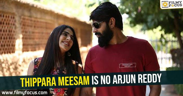 Thippara Meesam is no Arjun Reddy