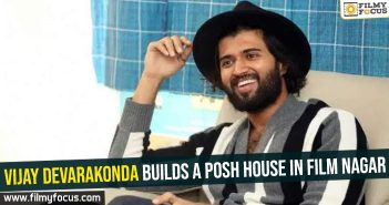 Vijay Devarakonda builds a posh house in Film Nagar