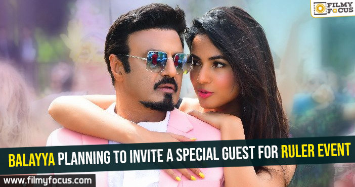 Balayya planning to invite a special guest for Ruler event