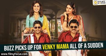 Buzz picks up for Venky Mama all of a sudden