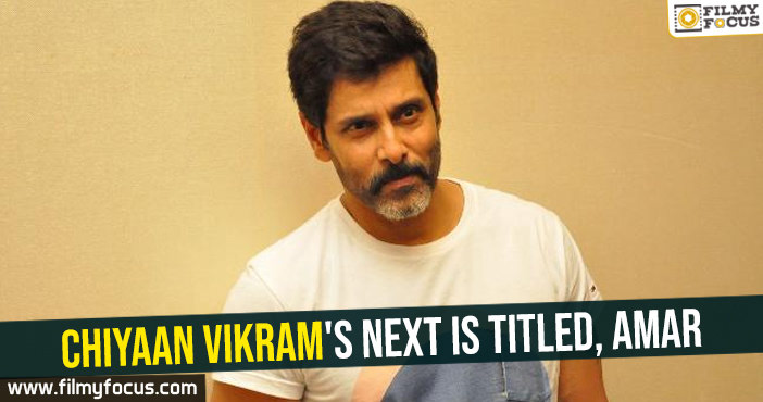 Chiyaan Vikram's next is titled, Amar