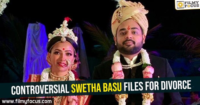 Controversial Swetha Basu files for divorce