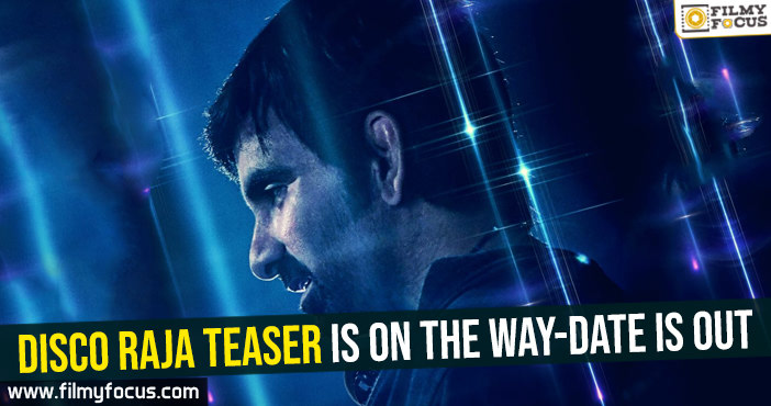 Disco Raja teaser is on the way-Date is out