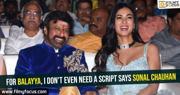 For Balayya, I don't even need a script says Sonal Chauhan