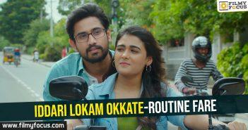 Iddari Lokam Okkate-Routine Fare