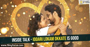 Inside talk - Iddari Lokam Okkate is good