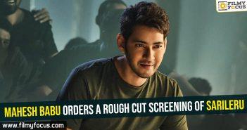 Mahesh Babu orders a rough cut screening of Sarileru