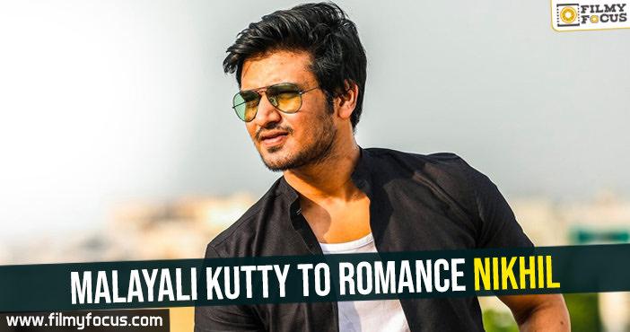 Malayali kutty to romance Nikhil