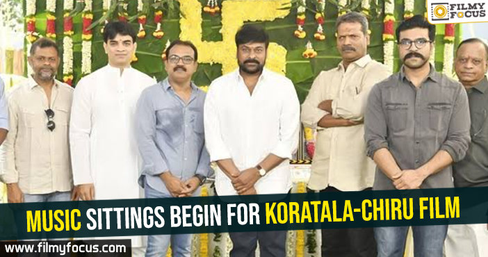 Music sittings begin for Koratala-Chiru film