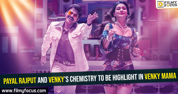 Payal Rajput and Venky's chemistry to be highlight in Venky Mama