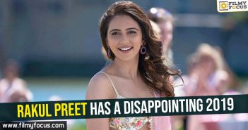 Rakul Preet has a disappointing 2019
