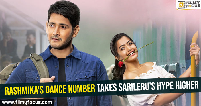 Rashmika's dance number takes Sarileru's hype higher
