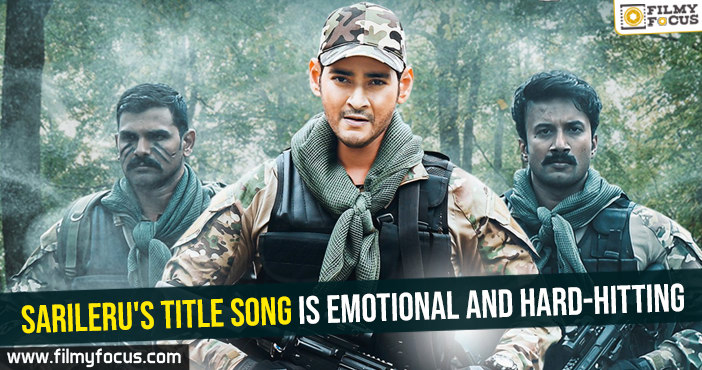 Sarileru's title song is emotional and hard-hitting