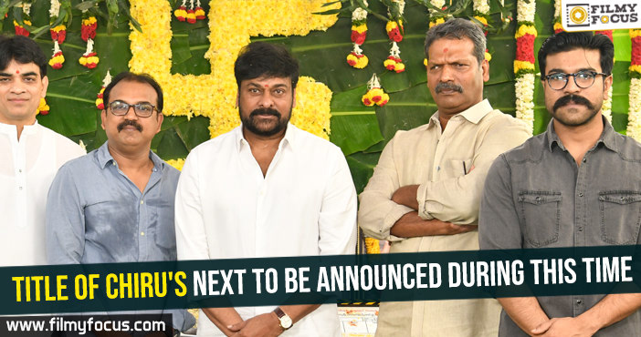 Title of Chiru's next to be announced during this time