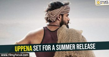 Uppena set for a summer release
