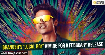 Dhanush's 'Local Boy' aiming for a February release