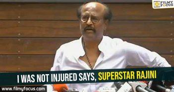 I was not injured says, superstar Rajini