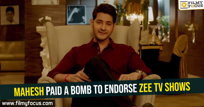 Mahesh paid a bomb to endorse Zee Tv shows