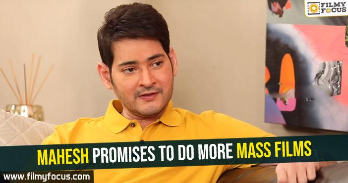 Mahesh promises to do more mass films