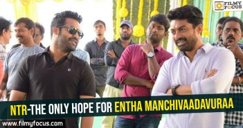 NTR-The only hope for Entha Manchivaadavuraa