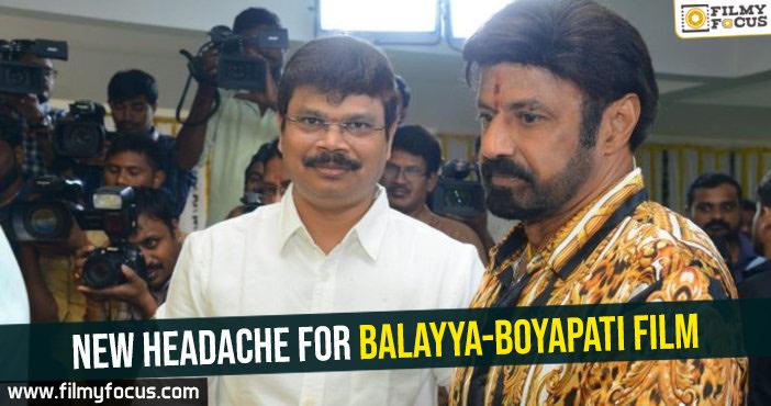 New headache for Balayya-Boyapati film