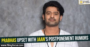 Prabhas upset with Jaan's postponement rumors