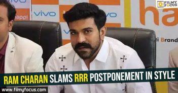 Ram Charan slams RRR postponement in style