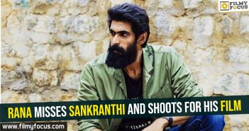 Rana misses Sankranthi and shoots for his film