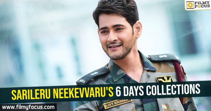 Sarileru Neekevvaru's 6 days collections