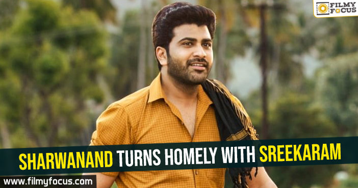 Sharwanand turns homely with Sreekaram