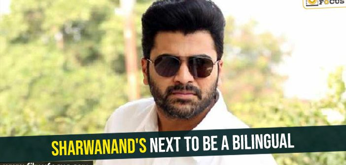 Sharwanand's next to be a bilingual
