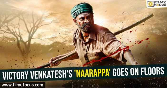 Victory Venkatesh's 'Naarappa' goes on floors