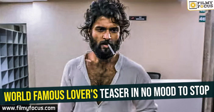 World Famous Lover's teaser in no mood to stop
