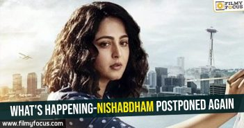What's happening-Nishabdham postponed again