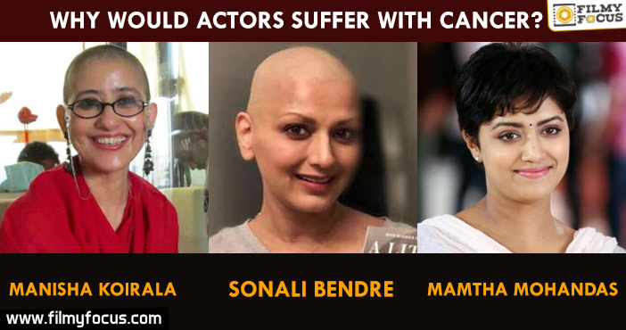 Why Would Actors Suffer With Cancer