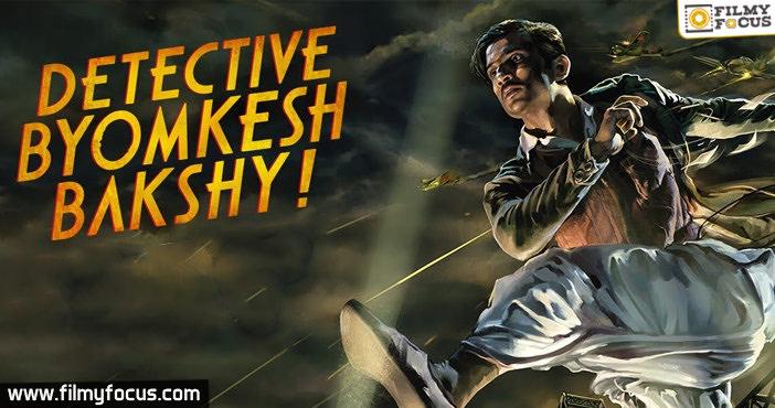 6 Detective Byomkesh Bakshy Movie