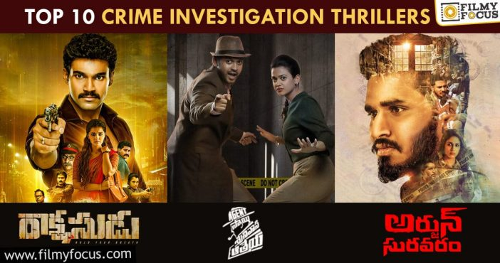 Top 10 Best Crime Investigation Thrillers In Tollywood That Will Make You Glue To The Screen