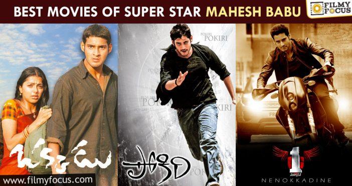 Best Movies Of Super Star Mahesh Babu