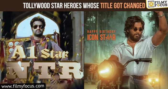 Tollywood Star Heroes Whose Title Got Changed