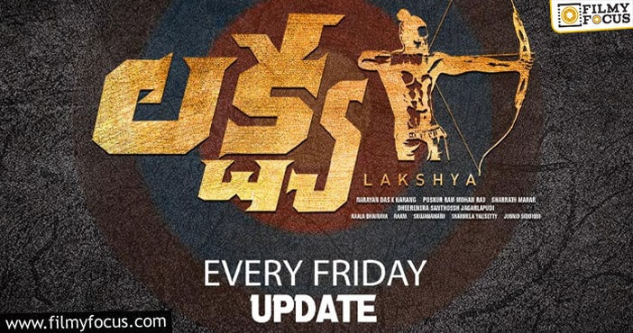 naga shaurya's 'lakshya' to come up with update on every friday